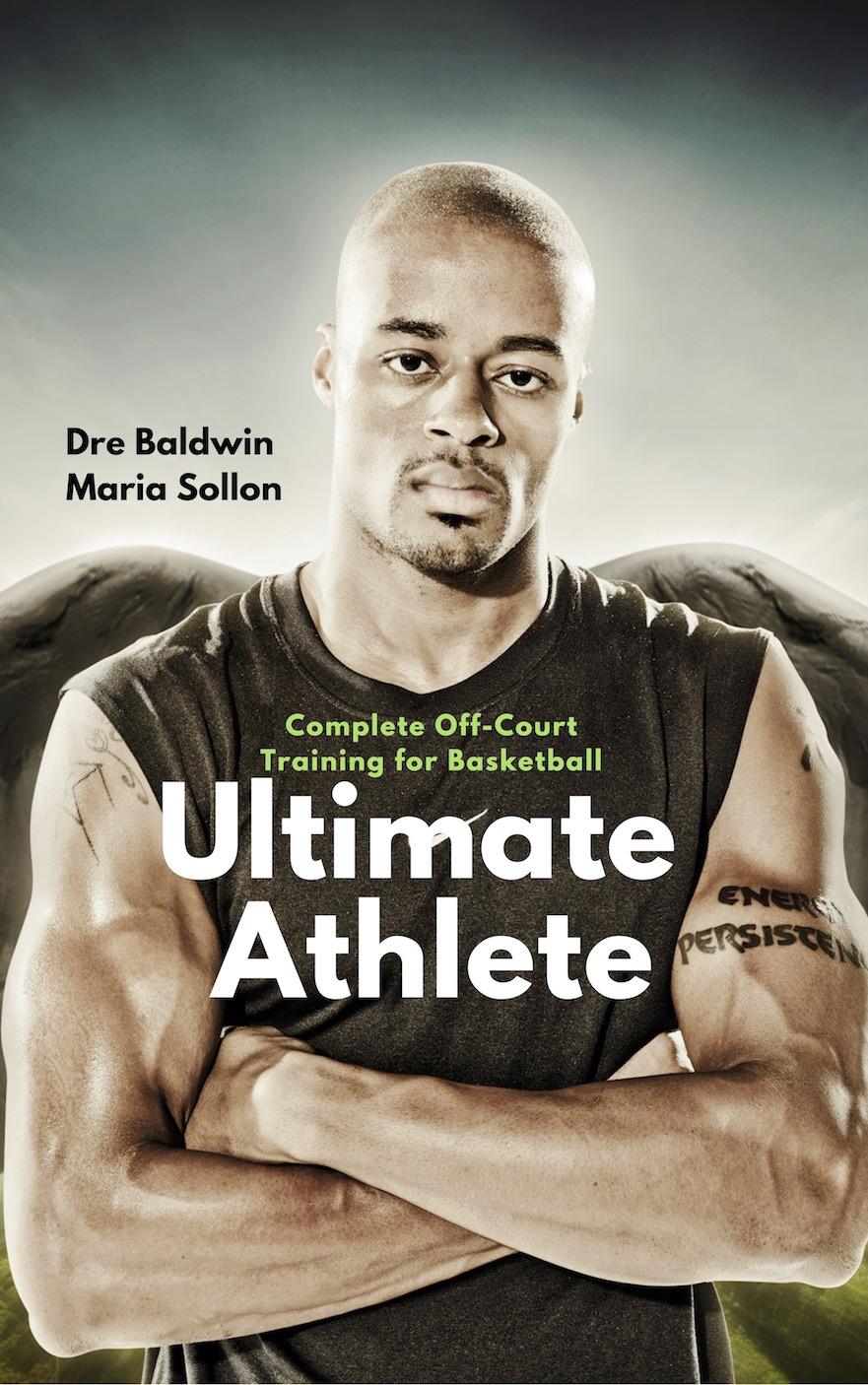 Ultimate Athlete by Dre Baldwin & Maria Sollon