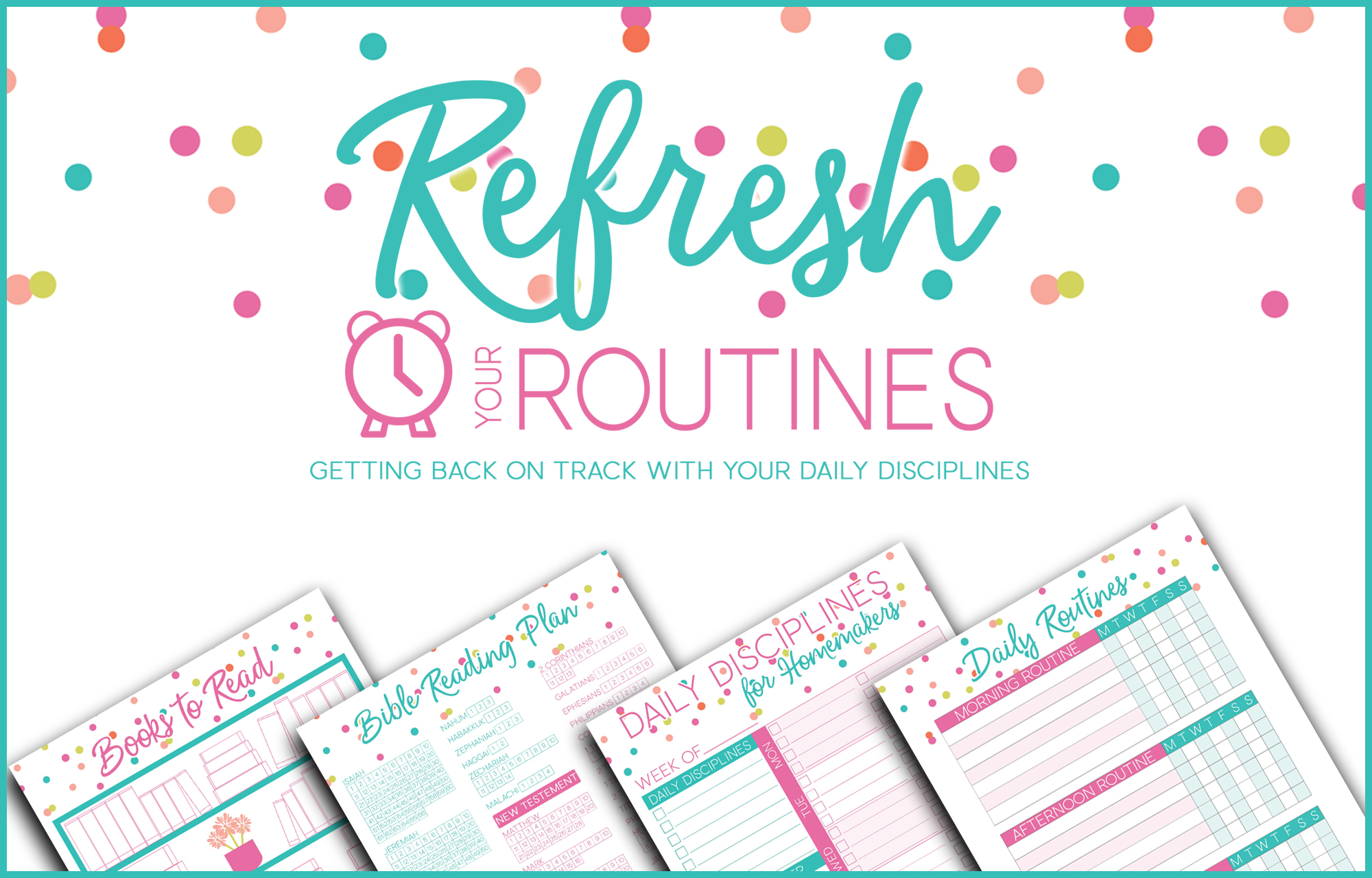 Get back on track with your daily disciplines with the help of the FREE Refresh Your Routines eKit.