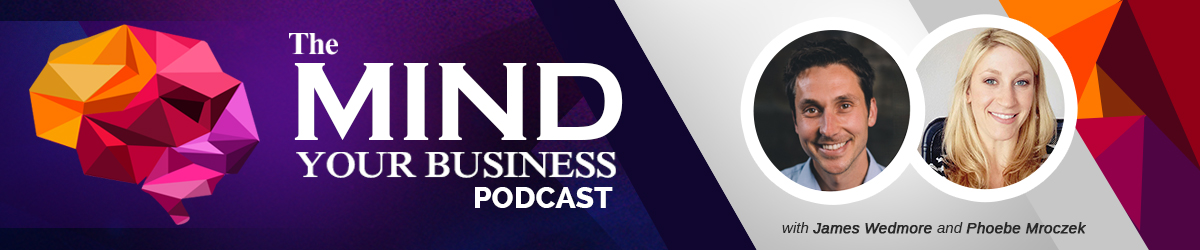 James Wedmore | Mind Your Business Podcast