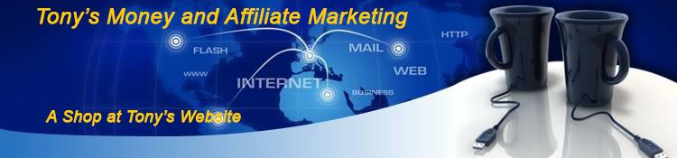tonys money and affiliate marketing