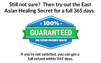 365 Day Guarantee - East Asian Healing Secret