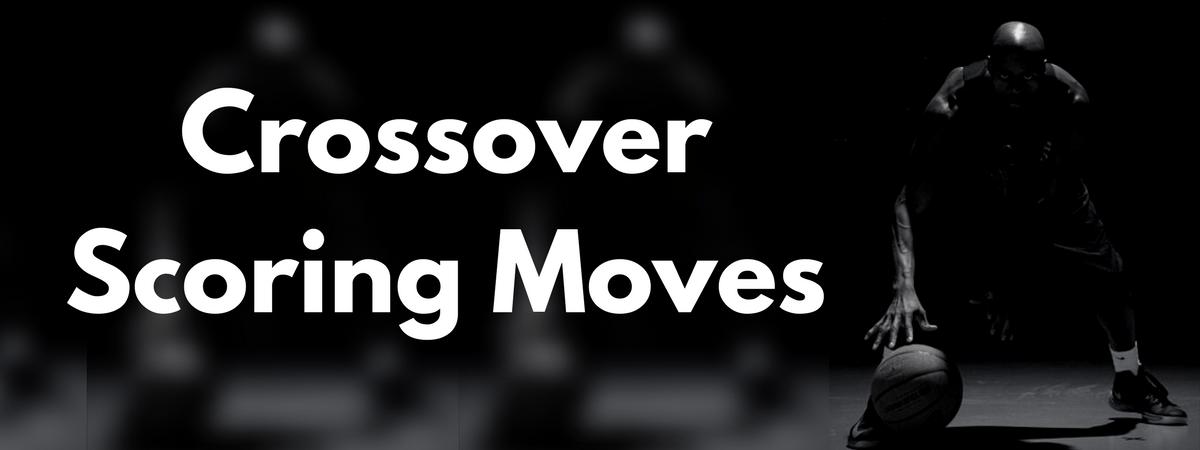 Crossover Scoring Moves HoopHandbook
