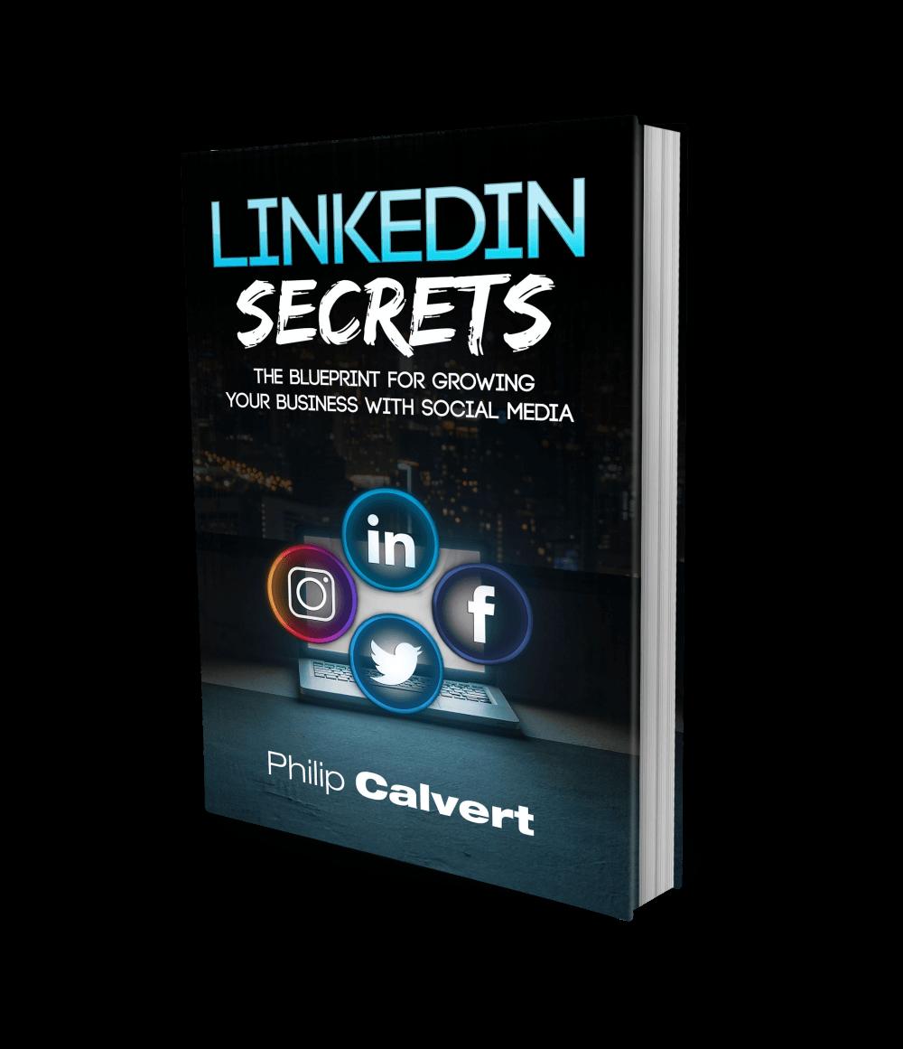 LinkedIn & Social Media Secrets by Philip Calvert