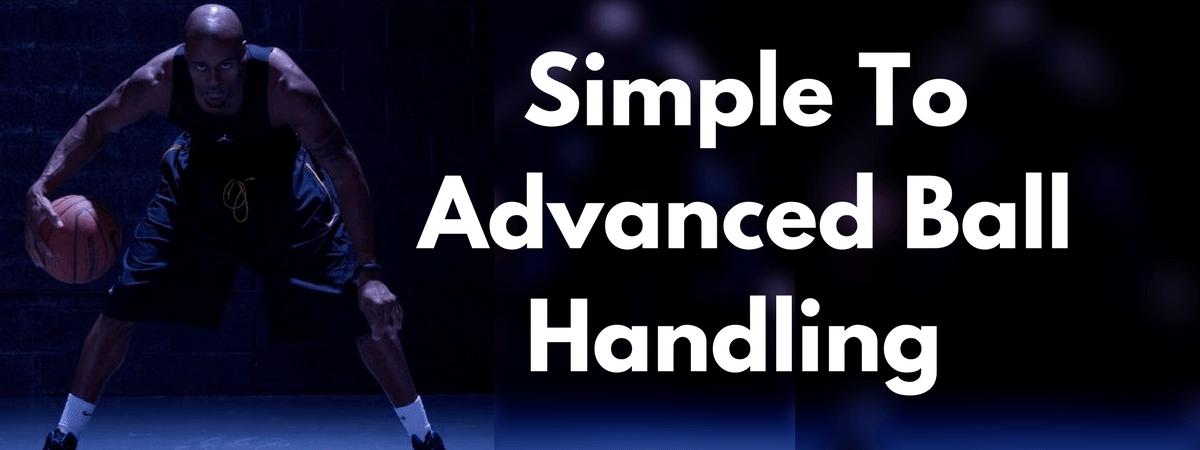 Simple To Advanced Ball Handling HoopHandbook