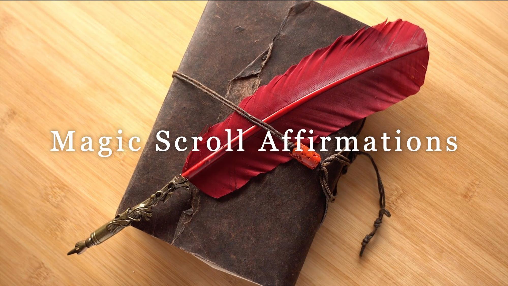 magic scroll affirmation